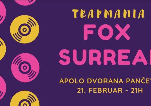 Trapmania: Fox & Surreal
